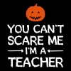 You Can't Scare Me - I'm A Teacher - T-shirt Premium Homme