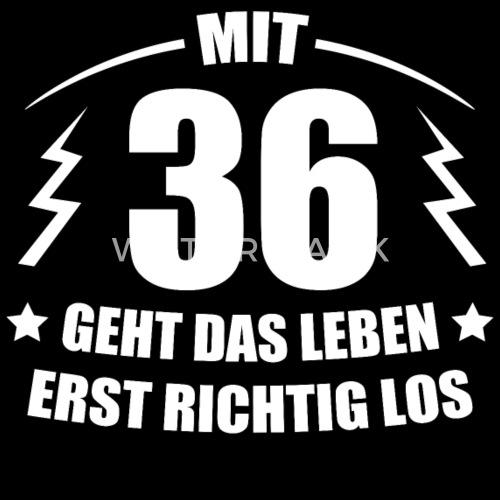 36 Geburtstag Geschenkidee Spruch Lustig Witzig Von Spreadshirt