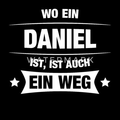 Daniel Spruch Geschenkidee Geburtstag Witzig Cool Von Spreadshirt