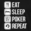 eat sleep poker repeat - Men's Premium T-Shirt