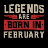 LEGENDS ARE BORN IN FEBRUARY - Men's Premium T-Shirt