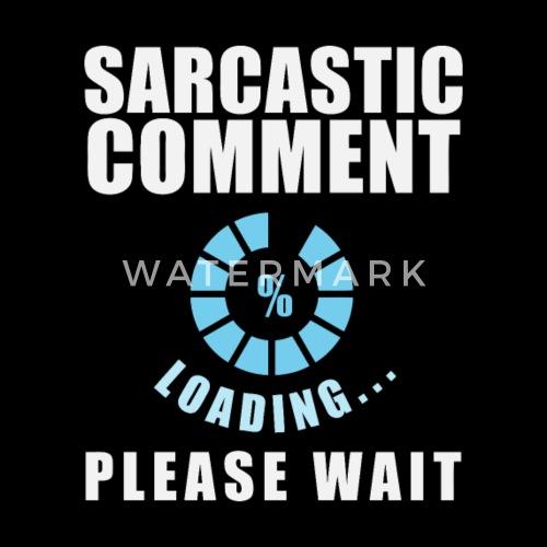 sarcastische spreuken Sarcastische opmerking sarcasme wachten Humor Mannen premium T  sarcastische spreuken