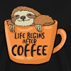 Coffee Sloth Life After Caffeine Cup Gift - Men's Premium T-Shirt