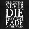 Old Goths Never Die... - Men's Premium T-Shirt