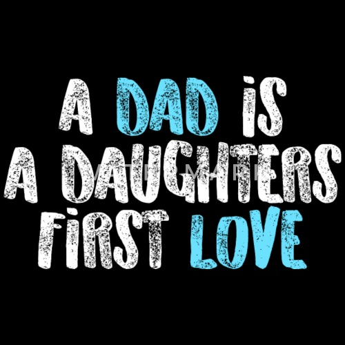 A Dad Is A Daughters First Love Mens Premium T Shirt Spreadshirt