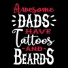 Awesome dads have tattoos and beards 2 clr - T-shirt Premium Homme