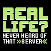 Real life? Never heard of that server - Mannen Premium T-shirt