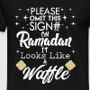 Ramadan T-Shirt - Looks like a waffle - Men's Premium T-Shirt