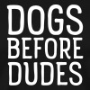 Dogs Before Dudes - Premium-T-shirt herr