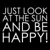 Just look at the sun and be happy - Männer Premium T-Shirt
