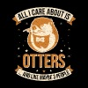 All I Care About Is Otters And Like Maybe 3 People - Männer Premium T-Shirt