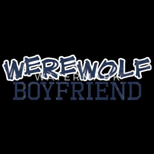 i want a werewolf boyfriend
