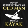 Never Underestimate Old Man With Kayak - Men's Premium T-Shirt