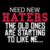 Need new Haters - Männer Premium T-Shirt