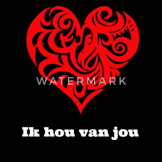 Ik hou van jou Ich liebe dich auf Holländisch Männer