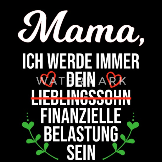 Mutter Sohn Spruch Finanzielle Belastung Mama Witz Männer