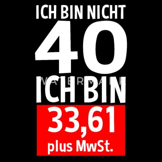 40 Jahre Plus MwSt 40. Geburtstag Spruch Geschenk Männer