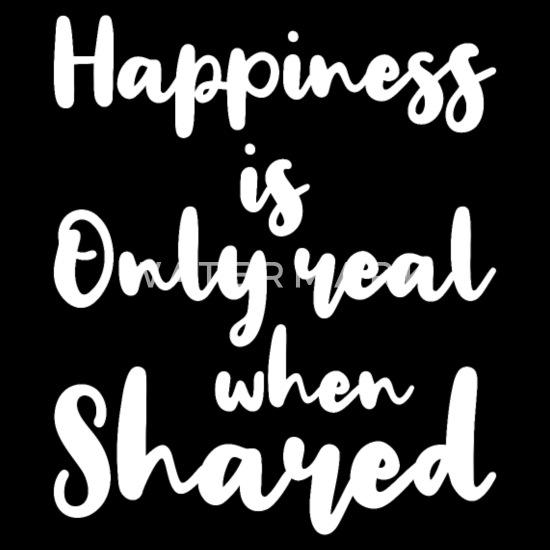 Szczęście Jest Tylko Prawdziwe Gdy Dzielone Cytaty Prezent