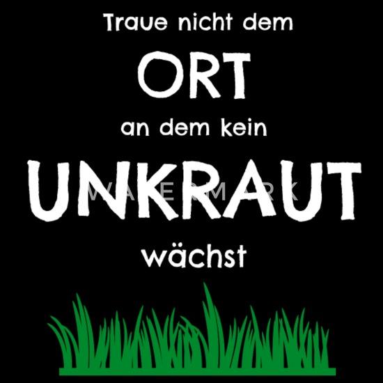 Unkraut Garten Gartenarbeit Spruch Lustig Männer Premium T Shirt Schwarz