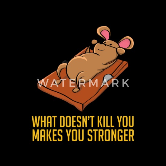 was dich nicht umbringt macht dich nur stärker