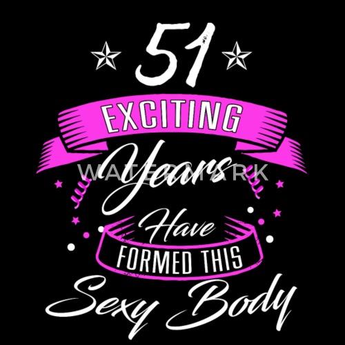 Verjaardag 51 Jaar Overhemd Verjaardag Sexy Mannen Premium T