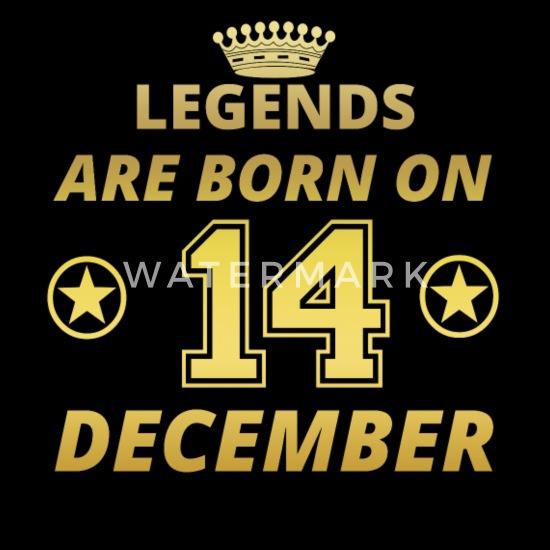 Legends are Born On December 14