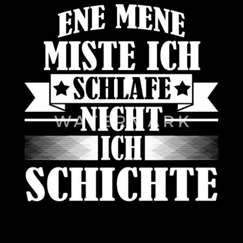 Schichtarbeit Arbeiter Spruch Nachtschicht Shirt Manner Premium T