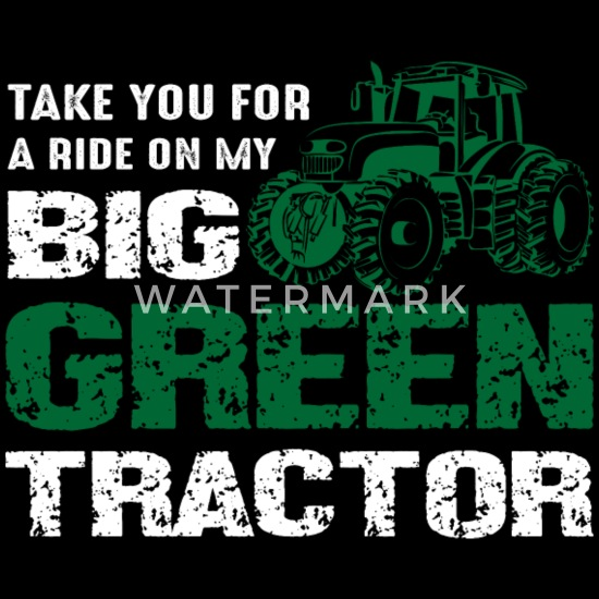 Ride My Big Green Tractor Men S Premium T Shirt Spreadshirt