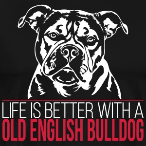 Life is better with a OLD ENGLISH BULLDOG - Männer Premium T-Shirt
