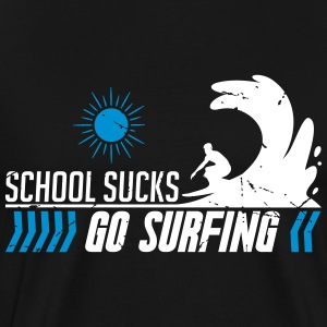 School sucks go surfing - de zomer - surfin - surfing - Mannen Premium T-shirt