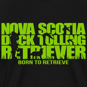 NOVA SCOTIA DUCK TOLLING RETRIEVER born to retriev - Men's Premium T-Shirt