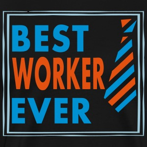 BEST WORKER EVER! - Männer Premium T-Shirt