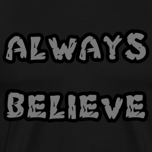 Always Believe - Men's Premium T-Shirt
