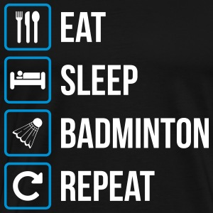 Eat Sleep Badminton Repeat - Men's Premium T-Shirt