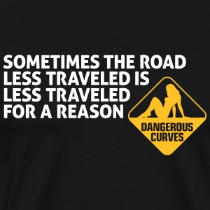 The Road Is Sometimes Less Traveled - Men's Premium T-Shirt