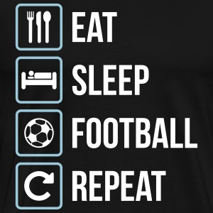 Eat Sleep Football Repeat - Männer Premium T-Shirt