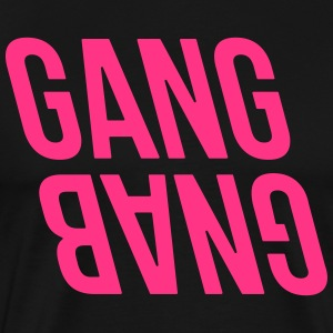 Gang Bang - Men's Premium T-Shirt