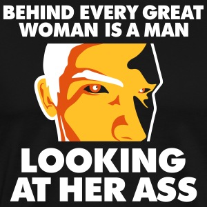 Behind Every Great Woman Is A Horny Voyeur - Men's Premium T-Shirt