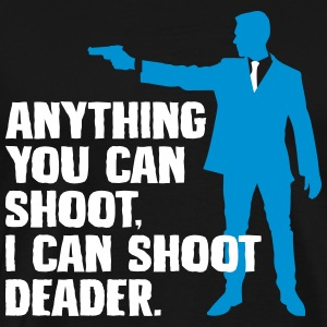 I can shoot deader - gun - Men's Premium T-Shirt