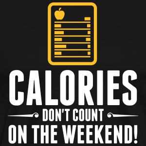 Calories Don't Count On The Weekend! - Men's Premium T-Shirt