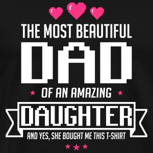 Beautiful Daughter father's day - vatertag - Männer Premium T-Shirt
