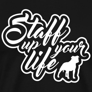 STAFF UP YOUR LIFE - American Staffordshire - Männer Premium T-Shirt