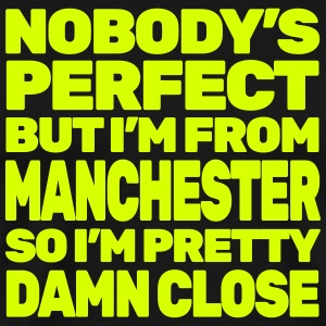 NOBODY'S PERFECT, behalve MANCHESTER - Mannen Premium T-shirt