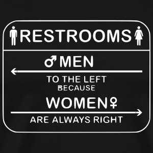 Restroom Women are always right - Men's Premium T-Shirt