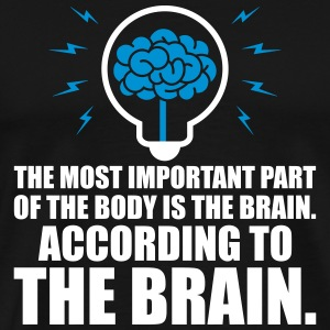 Most important of the body is brain - Men's Premium T-Shirt