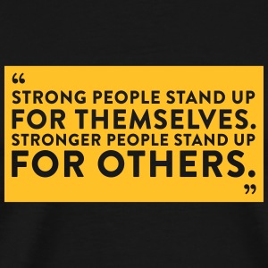 People With Courage Stood Up For Everyone! - Men's Premium T-Shirt