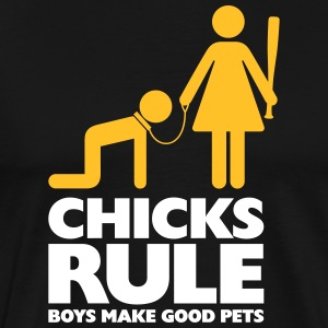 Mujeres Poder: Chicks Rule.Boys Make Good Pets - Camiseta premium hombre