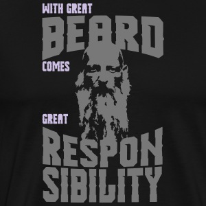 WITH GREAT BEARD COMES GREAT RESPONSIBILITY! - Männer Premium T-Shirt