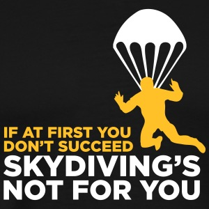 Skydiving Is Not For The Unlucky Ones! - Men's Premium T-Shirt