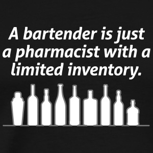 Bartenders Are Pharmacists With A Limited Inventor - Men's Premium T-Shirt
